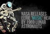"""NASA dezvăluie """"muzica"""" stranie auzită de astronauţii lunari în 1969"""